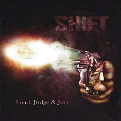 Shift - Lead, Judge & Jury
