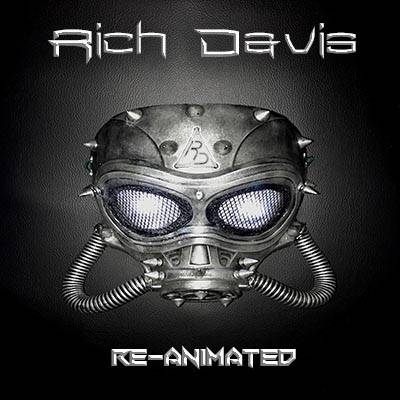 Rich Davis: Re-Animated
