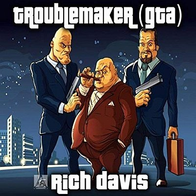 Rich Davis: Past Troublemaker (GTA)