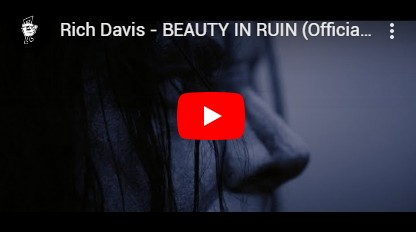 Rich Davis - Beauty In Ruin video